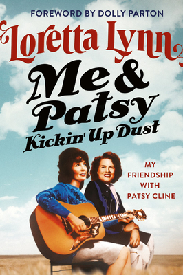 Me & Patsy Kickin' Up Dust: My Friendship with Patsy Cline cover