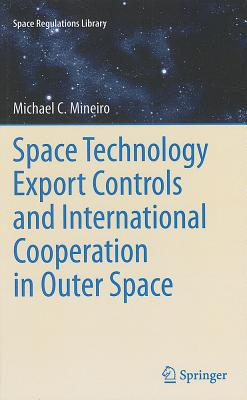 Space Technology Export Controls and International Cooperation in Outer Space (Space Regulations Library #6) Cover Image