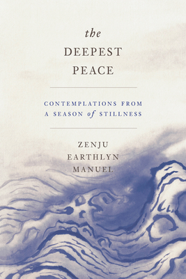 The Deepest Peace: Contemplations from a Season of Stillness Cover Image