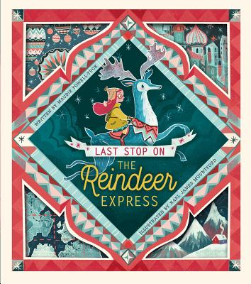 The Last Stop on Reindeer Express by Maudie Powell-Tuck