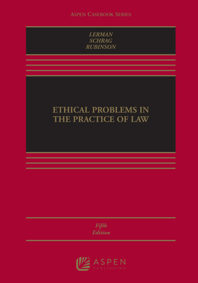 Ethical Problems in the Practice of Law (Aspen Casebook) Cover Image