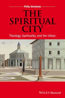 The Spiritual City: Theology, Spirituality, and the Urban Cover Image