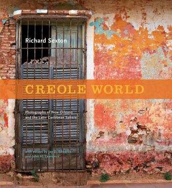 Creole World: Photographs of New Orleans and the Latin Caribbean Sphere Cover Image