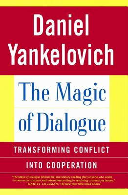 The Magic of Dialogue: Transforming Conflict into Cooperation Cover Image