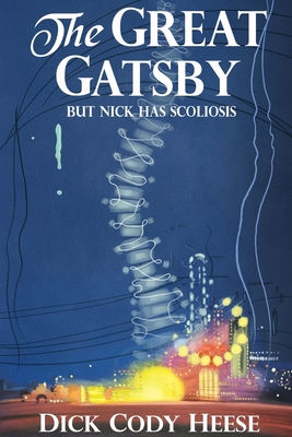 The Great Gatsby: But Nick has Scoliosis Cover Image