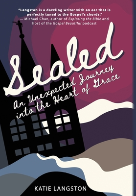 Sealed: An Unexpected Journey into the Heart of Grace Cover Image