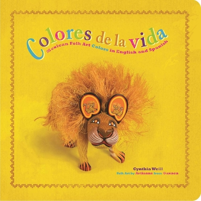 Colores de la Vida: Mexican Folk Art Colors in English and Spanish (First Concepts in Mexican Folk Art) Cover Image