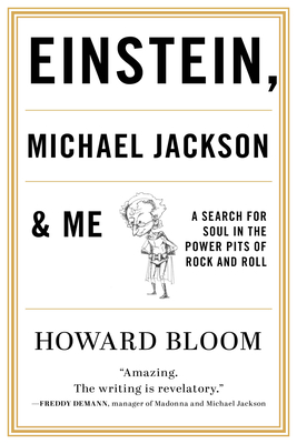 Einstein, Michael Jackson & Me: A Search for Soul in the Power Pits of Rock and Roll Cover Image