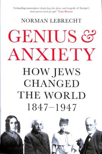 Genius and Anxiety: How Jews Changed the World, 1847a 1947 Cover Image