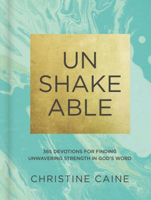 Unshakeable: 365 Devotions for Finding Unwavering Strength in God's Word Cover Image