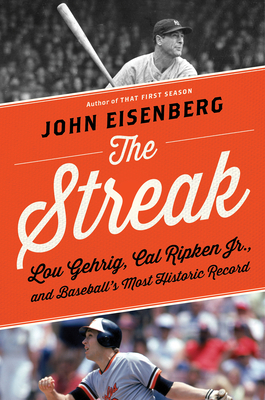 The Streak: Lou Gehrig, Cal Ripken Jr., and Baseball's Most Historic Record Cover Image