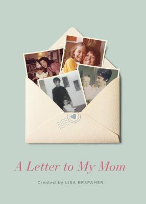 Letter To My MomLisa Erspamer