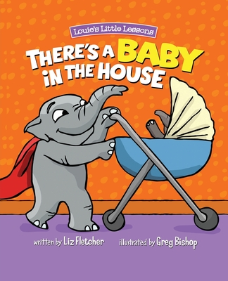 There's a Baby in the House: A Sweet Book about Welcoming a New Baby Sibling Cover Image