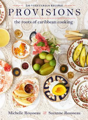 Provisions: The Roots of Caribbean Cooking -- 150 Vegetarian Recipes Cover Image