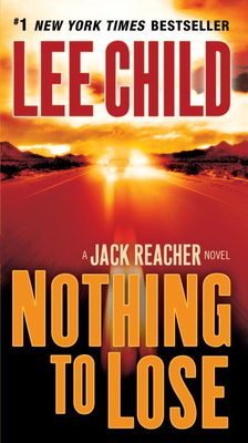 Nothing to Lose: A Jack Reacher Novel Cover Image