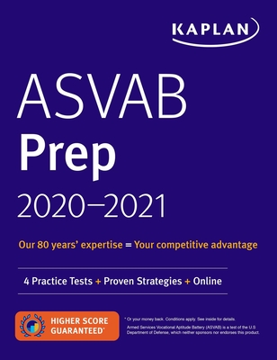 ASVAB Prep 2020-2021: 4 Practice Tests + Proven Strategies + Online (Kaplan Test Prep) Cover Image