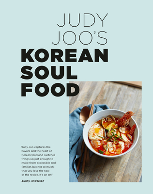 Judy Joo's Korean Soul Food: Authentic dishes and modern twists Cover Image