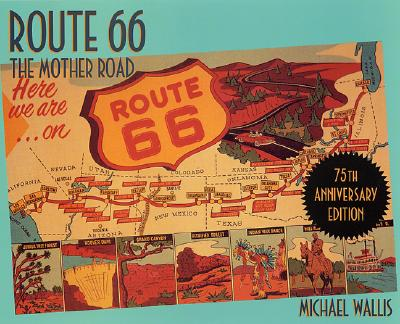 Route 66, 75th Anniversary Edition: The Mother Road Cover Image
