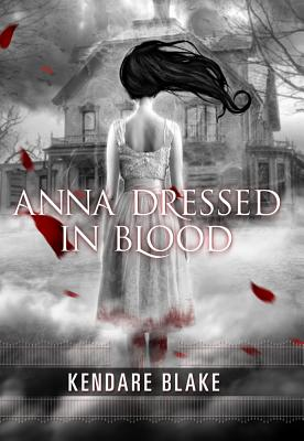 Anna Dressed in Blood (Anna Dressed in Blood Series #1) Cover Image