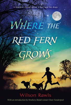 Where the Red Fern Grows Wilson Rawls, Yearling, $8.99,