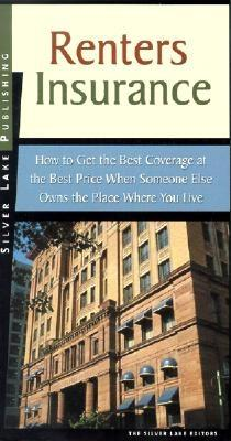 Renter's Insurance: How to Get the Best Coverage at the Best Price When Someoneone Else Owns the Place Where You Live Cover Image