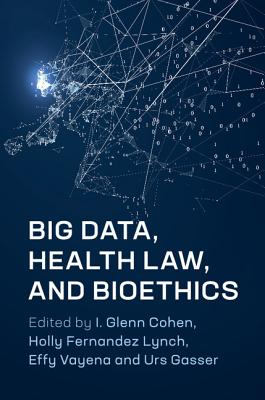 Big Data, Health Law, and Bioethics Cover Image
