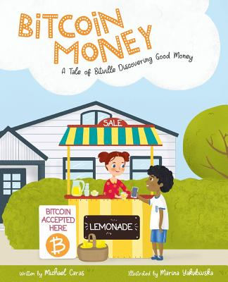 Bitcoin Money: A Tale of Bitville Discovering Good Money Cover Image