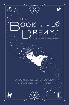 The Book of My Dreams: A Journey to Self-Discovery and Creative Fulfillment Cover Image