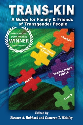 Trans-Kin: A Guide for Family and Friends of Transgender People Cover Image