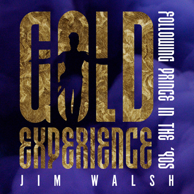 Gold Experience: Following Prince in the �90s Cover Image