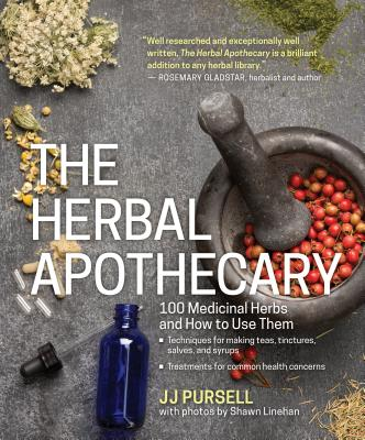 The Herbal Apothecary: 100 Medicinal Herbs and How to Use Them Cover Image