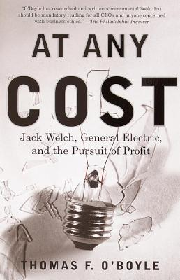 At Any Cost: Jack Welch, General Electric, and the Pursuit of Profit Cover Image