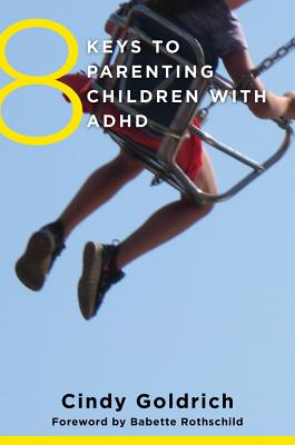 8 Keys to Parenting Children with ADHD (8 Keys to Mental Health) Cover Image