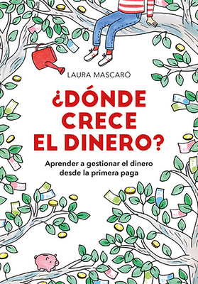 ¿Dónde crece el dinero? / Where Does Money Grow? Cover Image