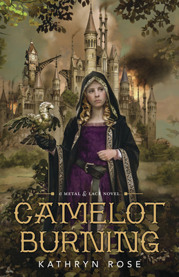 Camelot Burning (Metal & Lace Novel #1) Cover Image