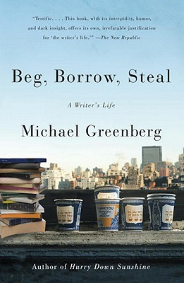 Beg, Borrow, Steal: A Writer's Life Cover Image
