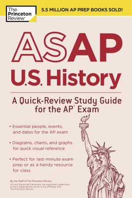 ASAP U.S. HISTORY: A QUICK-REVIEW STUDY GUIDE FOR THE AP EXAM cover image