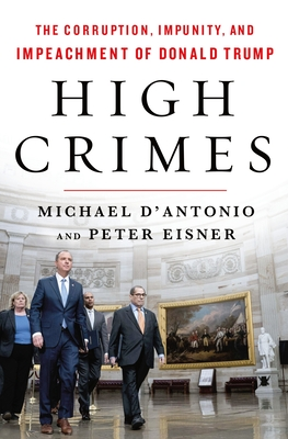 High Crimes: The Corruption, Impunity, and Impeachment of Donald Trump Cover Image