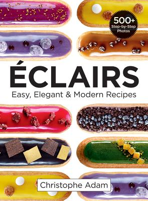 Eclairs: Easy, Elegant and Modern Recipes Cover Image