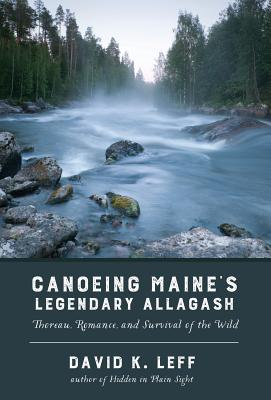 Cover for Canoeing Maine's Legendary Allagash
