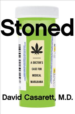 Stoned: A Doctor's Case for Medical Marijuana Cover Image