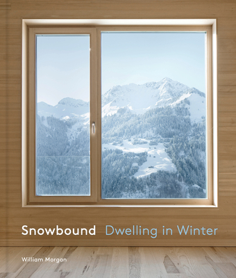 Snowbound: Dwelling in Winter