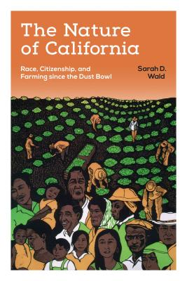 The Nature of California: Race, Citizenship, and Farming since the Dust Bowl Cover Image