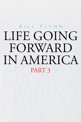 Life Going Forward in America: Part 3 Cover Image