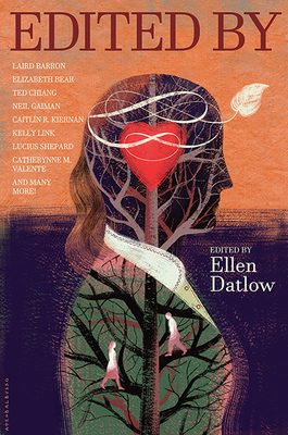 Book cover: Edited By, edited by Ellen Datlow.  The cover painting features a human silhouette against a sunset sky, with a tree growing up through the figure and a bright red heart in the center of the head.