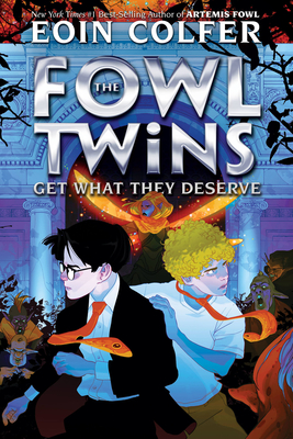 The Fowl Twins Get What They Deserve (A Fowl Twins Novel, Book 3) (Artemis Fowl) Cover Image