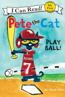 Pete the Cat: Play Ball! (My First I Can Read - Level Pre1 (Hardback)) Cover Image