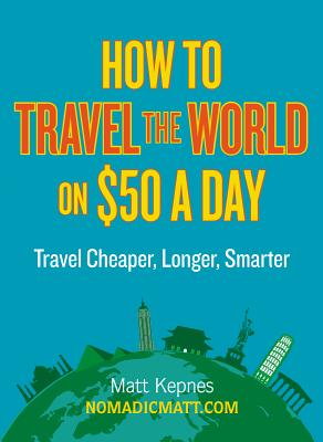 How to Travel the World on $50 a Day Cover