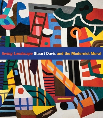 Swing Landscape: Stuart Davis and the Modernist Mural Cover Image