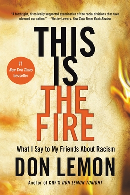 This Is the Fire: What I Say to My Friends About Racism cover